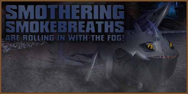 Smothering SmokeBreaths are rolling in with the fog!