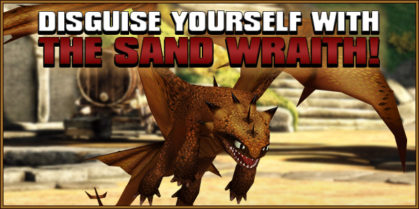 Disguise Yourself with the Sand Wraith!